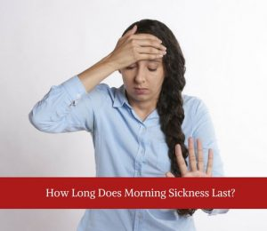 How long is morning sickness and what are the remedies?